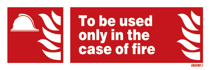 To Be Used Only In Case Of Fire