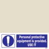 Personal Protective Equipment Is Provided Use It