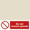 Do Not Remove Guards