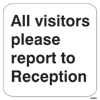 Allvisitors Please Report To Reception (30x30)