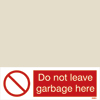 Do Not Leave Garbage Here (10x30)