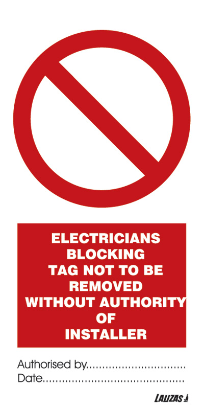 Electricians Blocking Tag Not To Be Removed Without Authority Of Installer