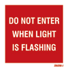 Do Not Enter When Light Is Flashing